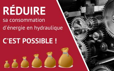 Quelles sont les solutions hydrauliques capables de réduire votre consommation d'énergie sans vous ruiner ?