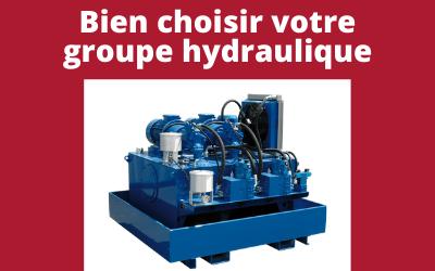 Comment bien choisir un groupe hydraulique ?